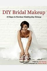 DIY Bridal Makeup: 10 Steps to Flawless Wedding Day Makeup Paperback
