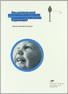 Risc i protecció social en el maltractament infantil: la perspectiva dels models organitzadors (Diversitas)