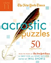 The New York Times Acrostic Puzzles Volume 11: 50 Engaging Acrostics from the Pages of The New York Times