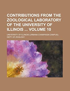 Contributions from the Zoological Laboratory of the University of Illinois Volume 10