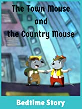 The Town Mouse and the Country Mouse - Bedtime Story