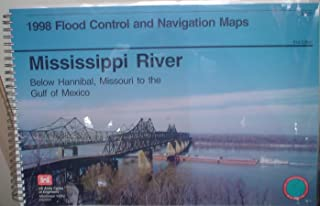 Mississippi River Below Hannibal, Missouri to the Gulf of Mexico (1998 Flood Control and Navigation Maps)
