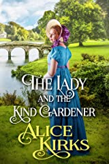 The Lady and the Kind Gardener: A Historical Regency Romance Book Kindle Edition