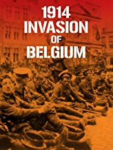 1914 Invasion of Belgium