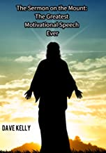 The Sermon on the Mount: The Greatest Motivational Speech Ever!