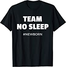 Team No Sleep #Newborn - Funny T-Shirt for New Mom and Dad