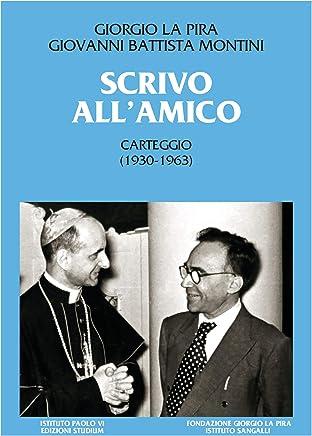 Scrivo allamico: Carteggio (1930-1963)