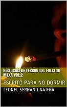 HISTORIAS DE TERROR DEL FOLKLOR MEXA VOL.2: ESCRITO PARA NO DORMIR (ULTRA HISTORIAS nº 1) (Spanish Edition)