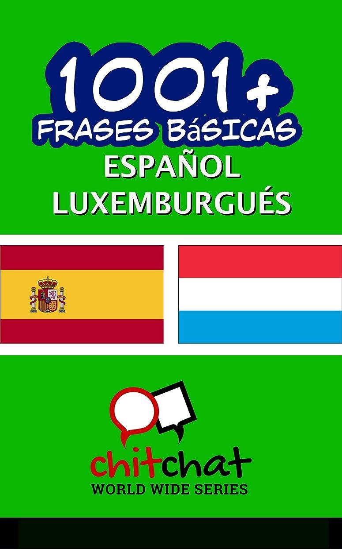 以前はプログレッシブ肥満1001+ Frases Básicas Espa?ol - Luxemburgués (Spanish Edition)