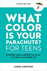 What Color Is Your Parachute? for Teens, Fourth Edition: Discover Yourself, Design Your Future, and Plan for Your Dream Job (Parachute Library) Kindle Edition