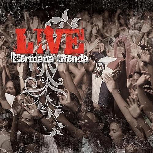 Hermana Glenda Live