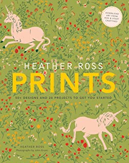 Heather Ross Prints: 50+ Designs and 20 Projects to Get You Started