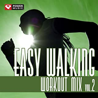 Easy Walking Workout Mix Vol. 2 (60 Min Non-Stop Workout Mix (120 BPM) ) [Clean]