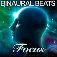 Binaural Beats Focus: Study Alpha Waves, Isochronic Tones, Theta Waves, Delta Waves and Ambient Music For Studying, Focus,...