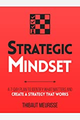 Strategic Mindset : A 7-Day Plan to Identify What Matters and Create a Strategy that Works (Productivity Series Book 4) (English Edition) eBook Kindle