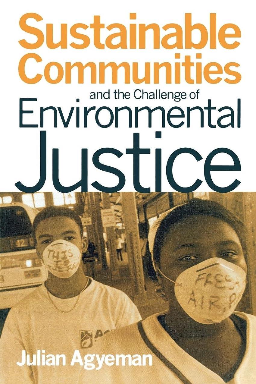 道路旅行代理店懺悔Sustainable Communities and the Challenge of Environmental Justice