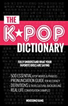 The Kpop Dictionary: 500 Essential Korean Slang Words and Phrases Every Kpop Fan Must Know PDF