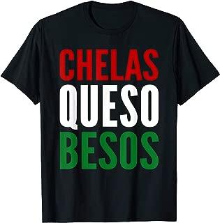Chelas Queso Besos Gift Playeras Chistosas en Español T-Shirt