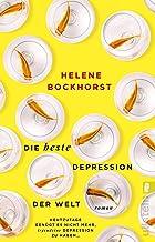 Die beste Depression der Welt: Roman