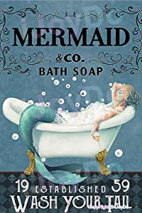 iJoyDo Mermaid Bath Soap Wash Your Tail Retro Tin Sign Metal Sign Vintage Plaque Metal Tin Sign Metal Poster Wall Decor for Home Kitchen Garage Bar Pub Gift 12 X 8 Inches