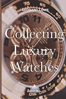 Collecting Luxury Watches (Volume 4)