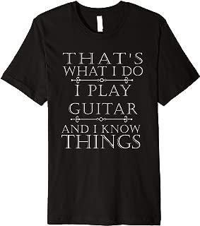 I Play Guitar TShirt Funny Guitarist Player Women Men Gift Premium T-Shirt