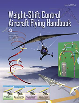 Weight-Shift Control Aircraft Flying Handbook: FAA-H-8083-5 (Black & White)