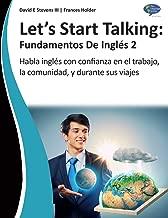 Let's Start Talking:  Fundamentos de Inglés 2