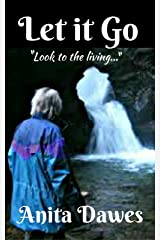 """Let it Go: """"Look to the Living..."""" Kindle Edition"""