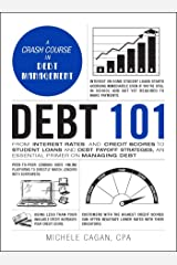 Debt 101: From Interest Rates and Credit Scores to Student Loans and Debt Payoff Strategies, an Essential Primer on Managing Debt (Adams 101) (English Edition) eBook Kindle