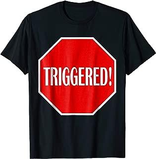Triggered Stop Sign T-Shirt - Funny Political Meme Shirt