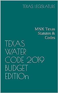 TEXAS WATER CODE 2019 BUDGET EDITION: MNK Texas Statutes & Codes