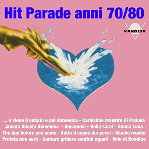 Hit Anni 70.Hit Parade Anni 70 80 By Various Artists On Amazon Music