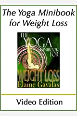 THE YOGA MINIBOOK FOR WEIGHT LOSS: Video Edition (THE YOGA MINIBOOK SERIES 9) Kindle Edition