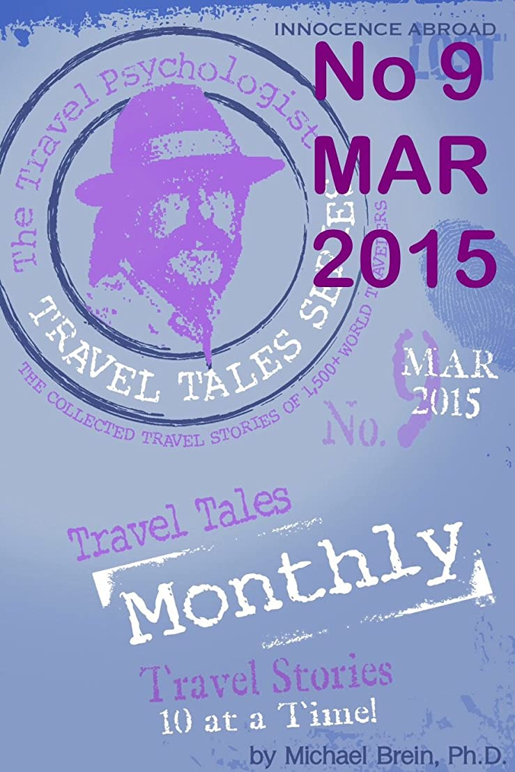 駐地令状道徳のTravel Tales Monthly: No. 9 MAR 2015 (English Edition)