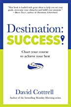 Destination: Success! Chart Your Course to Achieve Your Best