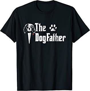 Mens The Dogfather Cavalier king charles spaniel Dog Dad Tshirt