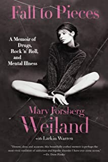 Fall to Pieces: A Memoir of Drugs, Rock 'n' Roll, and Mental Illness