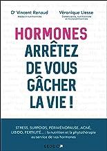 Hormones: Arrêtez de vous gâcher la vie! (SANTE/FORME)