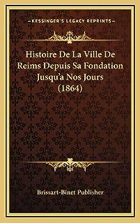 Histoire De La Ville De Reims Depuis Sa Fondation Jusqu'a Nos Jours (1864)