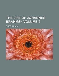 The Life of Johannes Brahms (Volume 2)