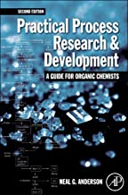 Practical Process Research and Development – A guide for Organic Chemists