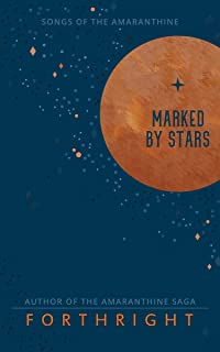 Marked by Stars (Songs of the Amaranthine Book 1)