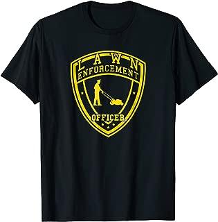 Lawn Enforcement Officer T-shirt | Lawn Ranger