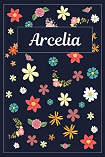 Arcelia: Lined Writing Notebook with Personalized Name 120 Pages 6x9 Flowers