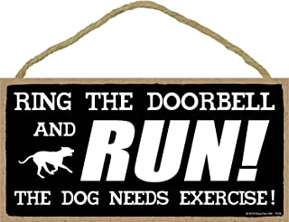 Honey Dew Gifts Door Bell Signs, Please Ring The Doorbell and Run The Dog Needs Exercise 5 inch by 10 inch Hanging Novelty Decorative Wood Sign, Home Decor, Funny Door Sign