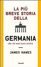 La più breve storia della Germania che sia mai stata scritta (Italian Edition)