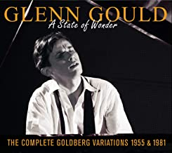 Glenn Gould: A State of Wonder - The Complete Goldberg Variations 1955 & 1981