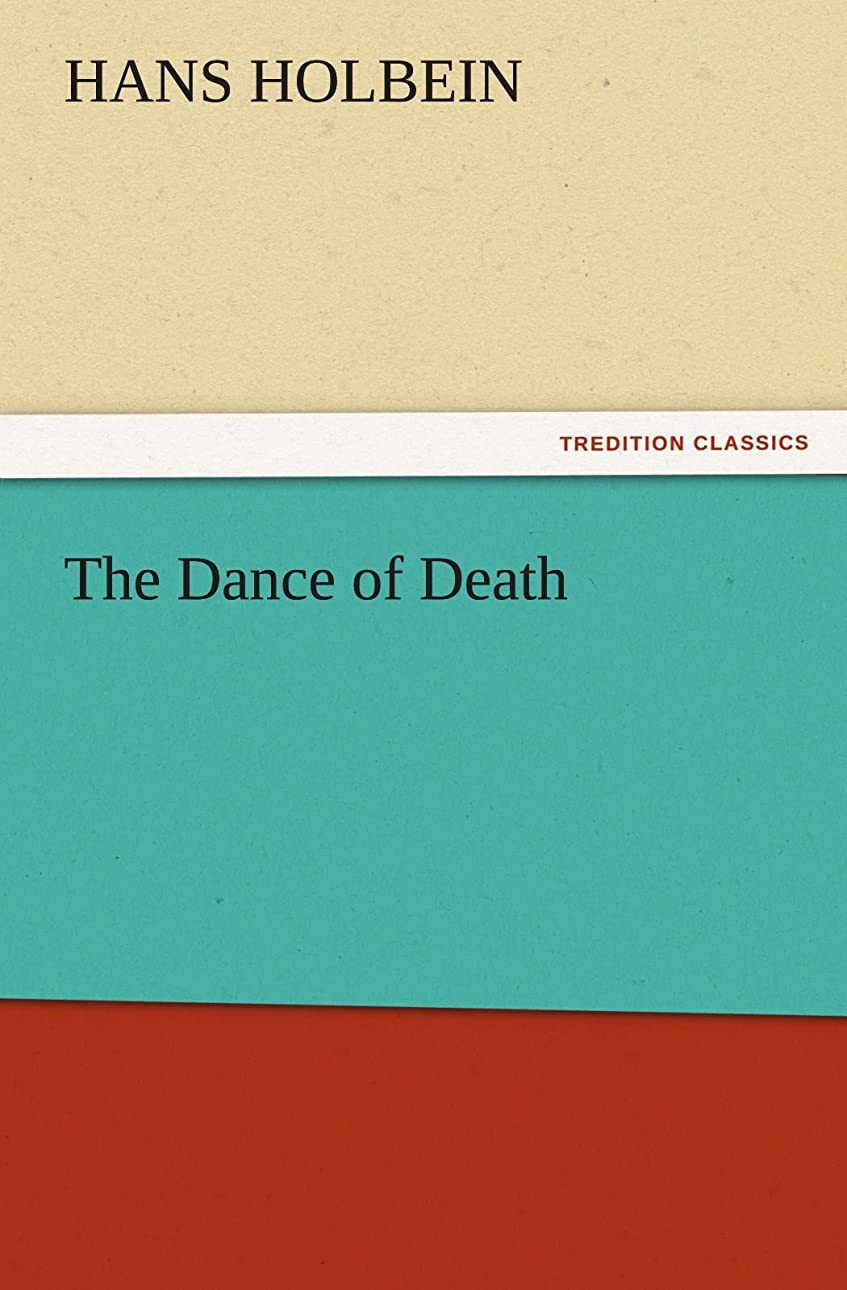 お誕生日教室連想The Dance of Death (TREDITION CLASSICS)