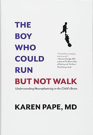 The Boy Who Could Run But Not Walk: Understanding Neuroplasticity in the Childas Brain